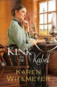 Witemeyer, Karen - Kink in de kabel