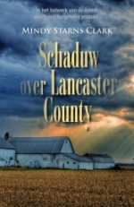 Starns- Clark, Mindy - Schaduw over Lancaster County