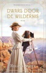Scott, Regina - Dwars door de wildernis