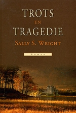 Wright, Sally S. - Trots en Tragedie