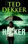 Dekker, Ted - Hacker