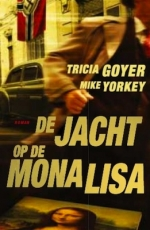 Goyer, Tricia & Yorkey, Mike - De jacht op de Mona Lisa